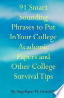 91 Smart Sounding Phrases To Put In Your College Academic Papers And Other College Survival Tips