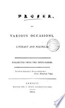 Prose on various occasions, literary and political, collected from the news-papers [by T.J. Mathias.].