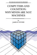 Computers and Cognition: Why Minds are not Machines