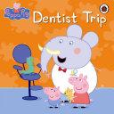 Peppa Pig: Dentist Trip : for piglets everywhere! peppa, george and mr...