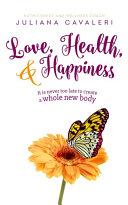 Love, Health, & Happiness Book