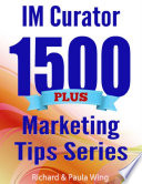 I M Curator – 1500 Plus Marketing Tips Series