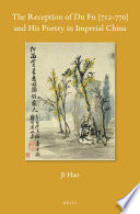 The Reception of Du Fu  712 770  and His Poetry in Imperial China