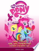 My Little Pony Game Cheats Apk  App  Download Guide Unofficial