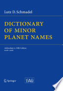 Dictionary of Minor Planet Names In Addition To Citing The Bibliographic Source