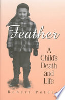 Feather  a Child s Death and Life