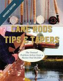 Cane Rods : wish to pursue the art of...