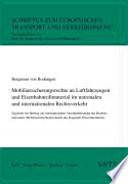 Mobiliarsicherungsrechte an Luftfahrzeugen und Eisenbahnrollmaterial im nationalen und internationalen Rechtsverkehr