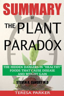 SUMMARY Of The Plant Paradox  The Hidden Dangers in Healthy Foods That Cause Disease and Weight Gain Book PDF