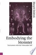 Embodying the Monster