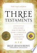 Three testaments : Torah, Gospel, and Quran