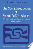 The Social Production of Scientific Knowledge