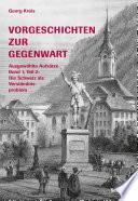 Vorgeschichten zur Gegenwart - Ausgewählte Aufsätze Band 1, Teil 2: Die Schweiz als Verständigungsproblem