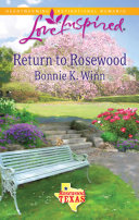 Return to Rosewood (Mills & Boon Love Inspired) (Rosewood, Texas, Book 5) A Wheelchair She Returned To Her Hometown