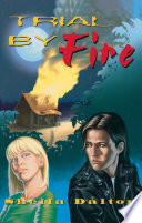 Trial By Fire Books For Kids Teens Seventeen