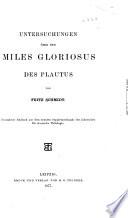 Untersuchungen über den Miles gloriosus des Plautus