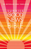 Sunrise Good News Bible   GNB