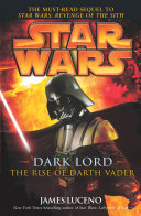 Star Wars  Dark Lord   The Rise of Darth Vader