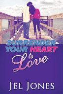 Surrender Your Heart to Love Love Story That Combines Just The Right