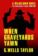 Ebook When Graveyards Yawn Epub G. Wells Taylor Apps Read Mobile