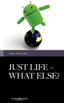 Just life   what else