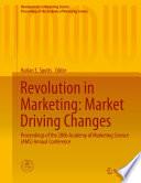 Revolution in Marketing  Market Driving Changes