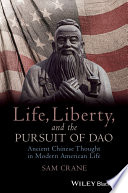 Life  Liberty  and the Pursuit of Dao