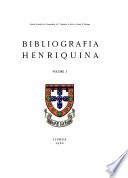 Bibliografia Henriquina, Vol. I