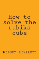 How to Solve the Rubiks Cube