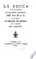La zucca ditirambo in dialetto veneziano del co  M  A  C  aggiunteui le smanie de Nineta per la morte de Lesbin