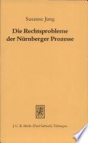 Die Rechtsprobleme der Nürnberger Prozesse