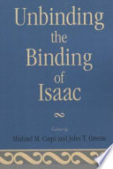 Unbinding The Binding Of Isaac : faiths' interpretations of the genesis...