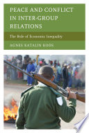 Peace and Conflict in Inter Group Relations