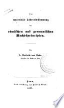 Die Materielle Uebereinstimmung Der Romischen Und Germanischen Rechtsprincipien