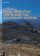 Final Neolithic Crete and the Southeast Aegean
