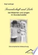 Freundschaft und Liebe bei Mädchen und Jungen im Grundschulalter