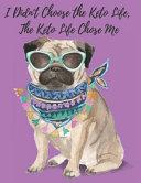 I Didn T Choose The Keto Life The Keto Life Chose Me