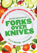 Forks Over Knives : disease, diabetes, and cancer? for decades,...