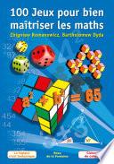 illustration du livre 100 Jeux pour bien maîtriser les maths