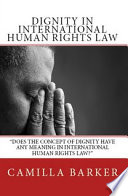 Dignity In International Human Rights Law book
