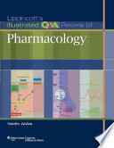 Lippincott S Illustrated Q A Review Of Pharmacology