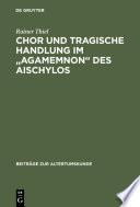 """Chor und tragische Handlung im """"Agamemnon"""" des Aischylos"""