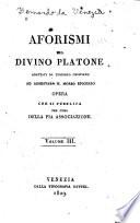 Aforismi del divino Platone ad attati da filosofo cristiano ad arrestare il morbo epicureo
