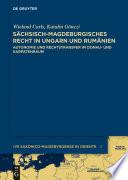 Sächsisch-magdeburgisches Recht in Ungarn und Rumänien