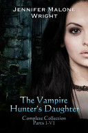 The Vampire Hunter s Daughter the Complete Collection