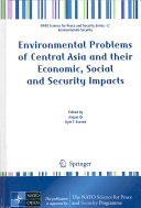 Environmental problems of Central Asia and their economic  social and security impacts
