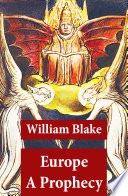 Europe A Prophecy (Illuminated Manuscript with the Original Illustrations of William Blake) With The Original Illustrations Of William
