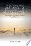 Democratic Eco Socialism as a Real Utopia