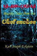 Ka Ahn Chu Ka   Beastly Tales from the Okefenokee