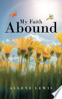 My Faith Abound Journey During Medical Crisis Within These